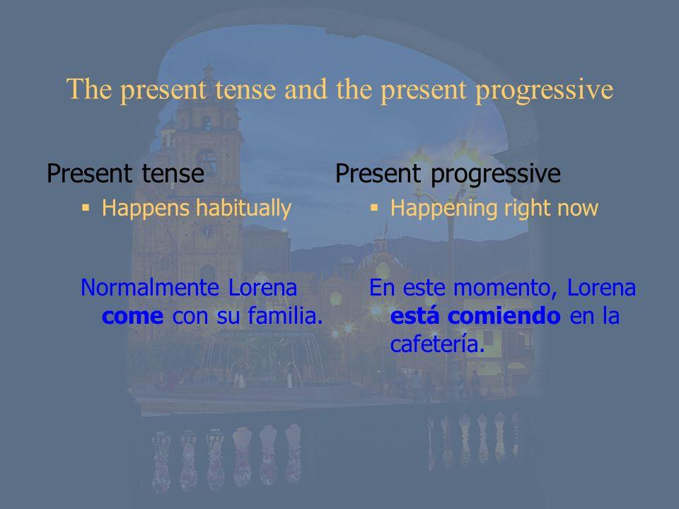 The present tense and the present progressive