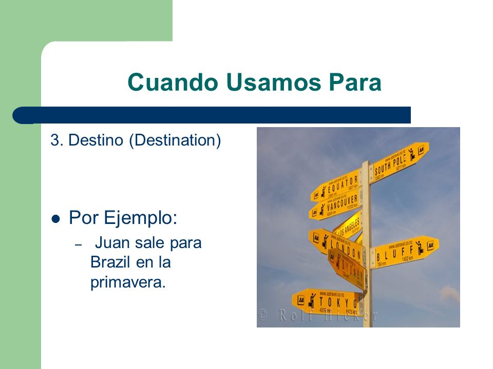 Cuando Usamos Para Por Ejemplo: 3. Destino (Destination)