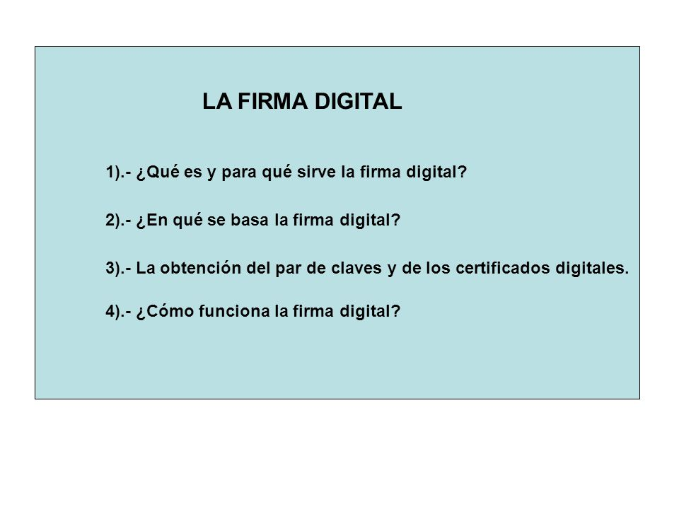 LA FIRMA DIGITAL 1).- ¿Qué es y para qué sirve la firma digital