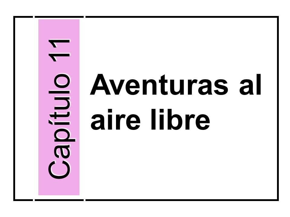 Capítulo 11 Aventuras al aire libre