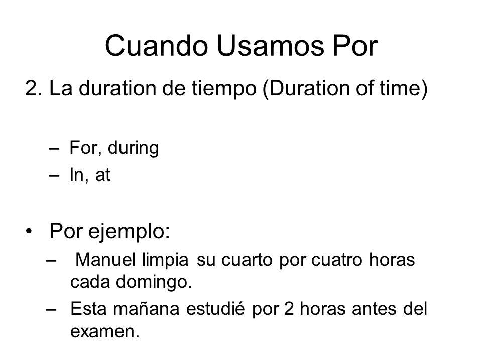 Cuando Usamos Por La duration de tiempo (Duration of time)