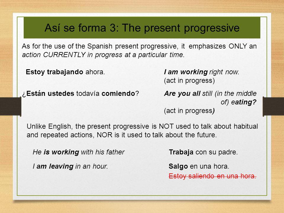 Así se forma 3: The present progressive