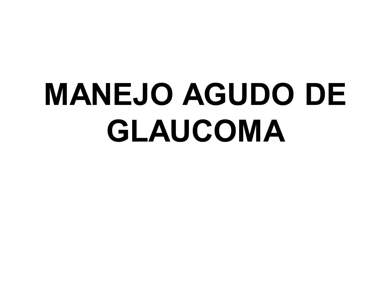MANEJO AGUDO DE GLAUCOMA