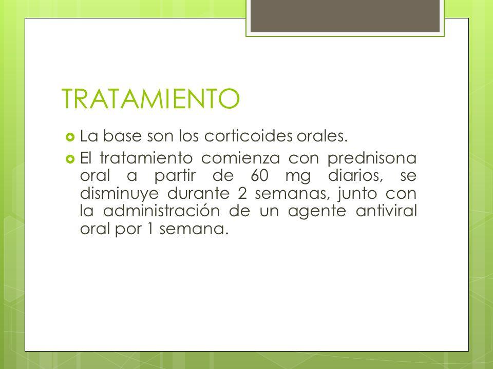 TRATAMIENTO La base son los corticoides orales.