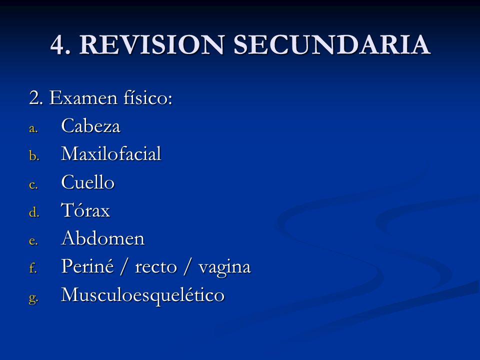 4. REVISION SECUNDARIA 2. Examen físico: Cabeza Maxilofacial Cuello