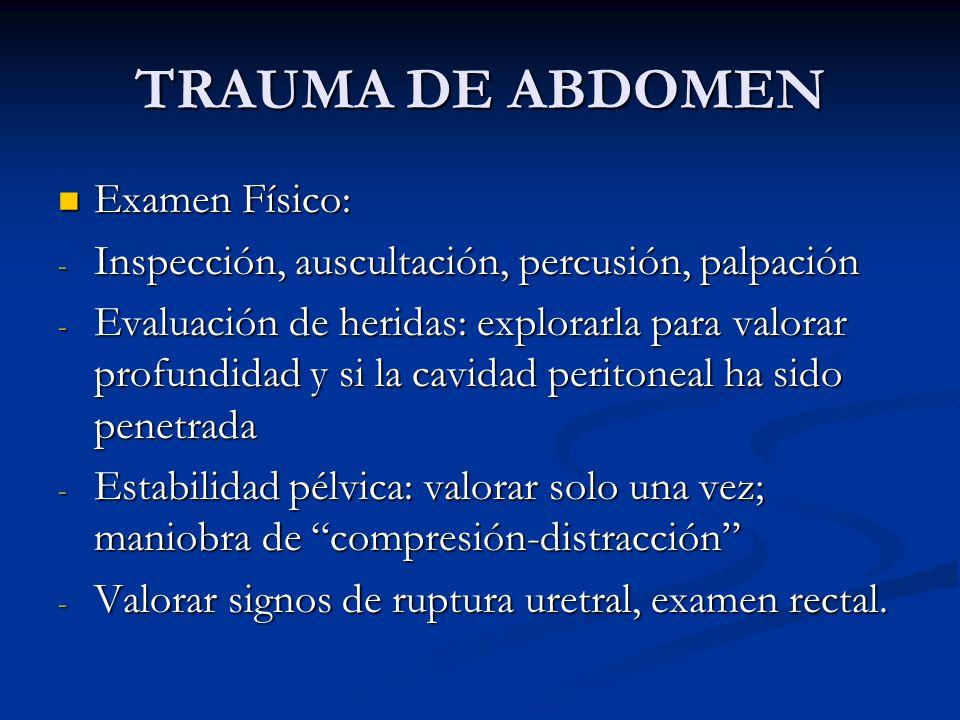 TRAUMA DE ABDOMEN Examen Físico: