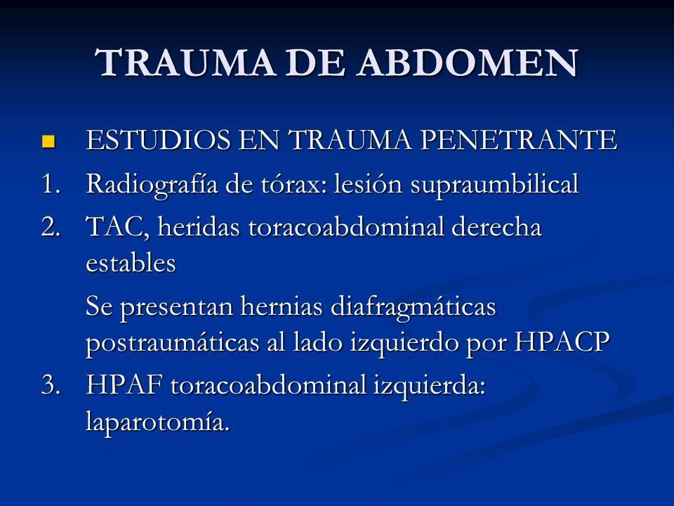 TRAUMA DE ABDOMEN ESTUDIOS EN TRAUMA PENETRANTE