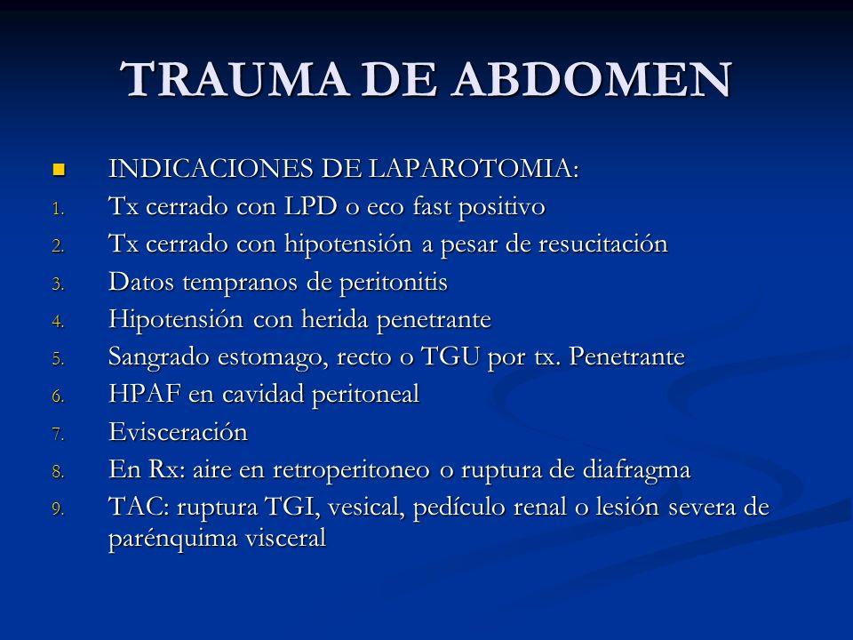 TRAUMA DE ABDOMEN INDICACIONES DE LAPAROTOMIA: