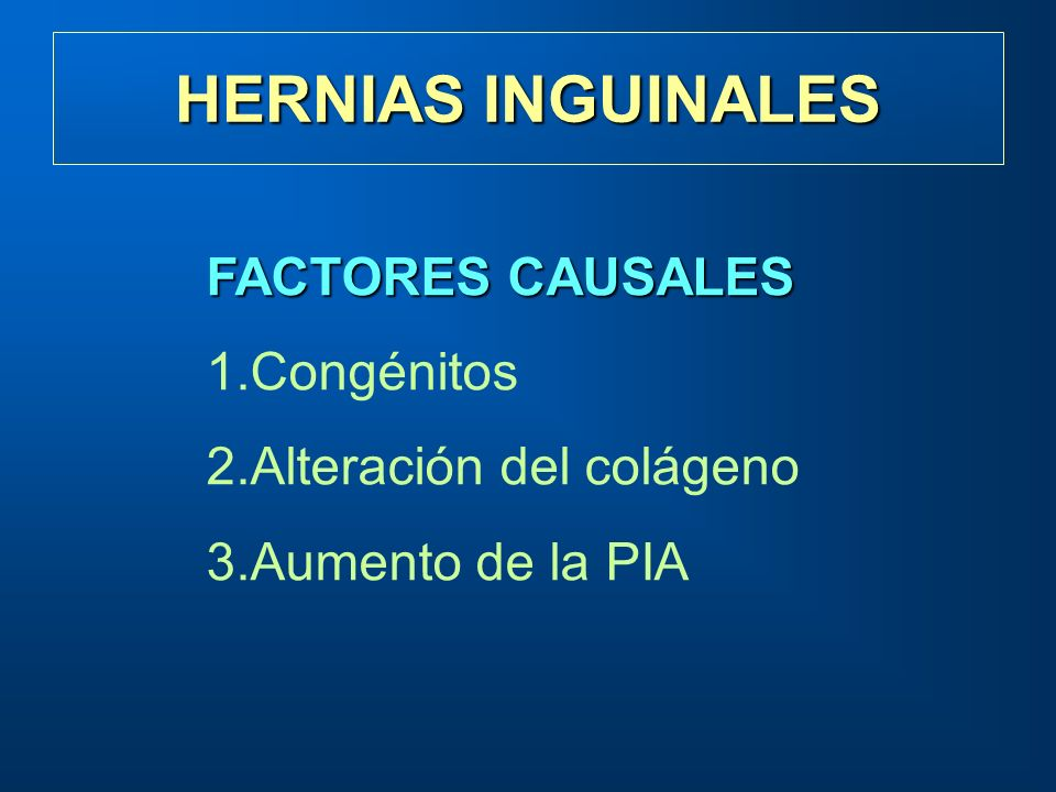 HERNIAS INGUINALES FACTORES CAUSALES Congénitos
