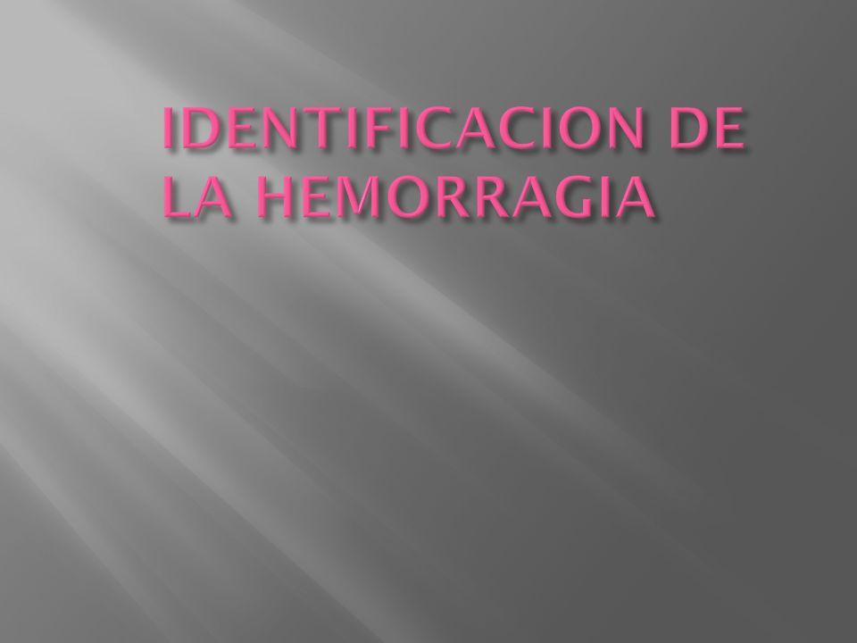 IDENTIFICACION DE LA HEMORRAGIA