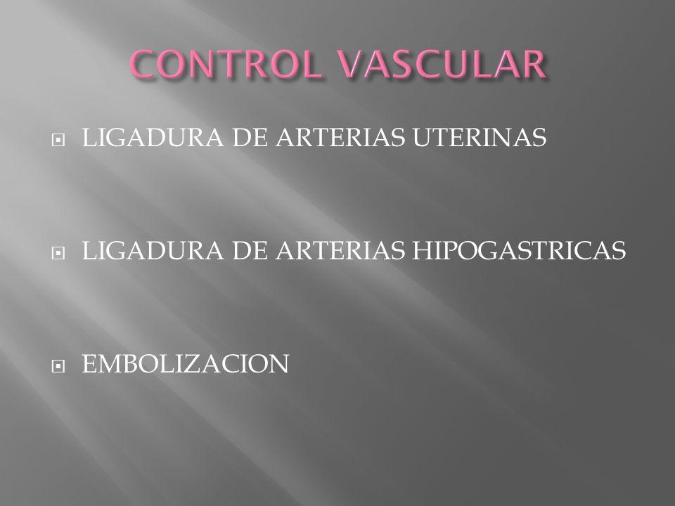 CONTROL VASCULAR LIGADURA DE ARTERIAS UTERINAS