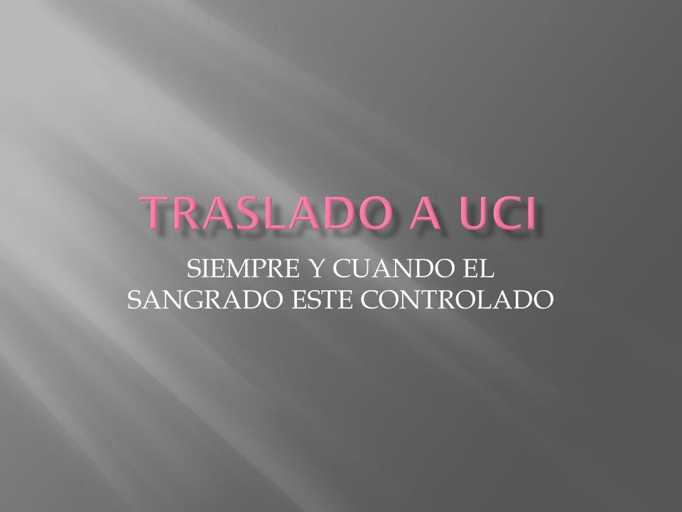 SIEMPRE Y CUANDO EL SANGRADO ESTE CONTROLADO