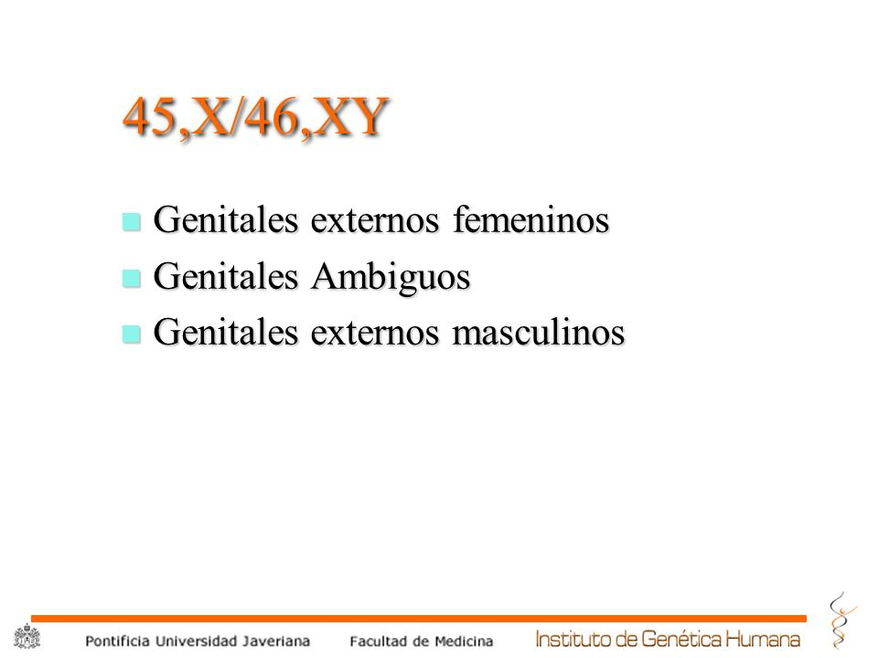 45,X/46,XY Genitales externos femeninos Genitales Ambiguos