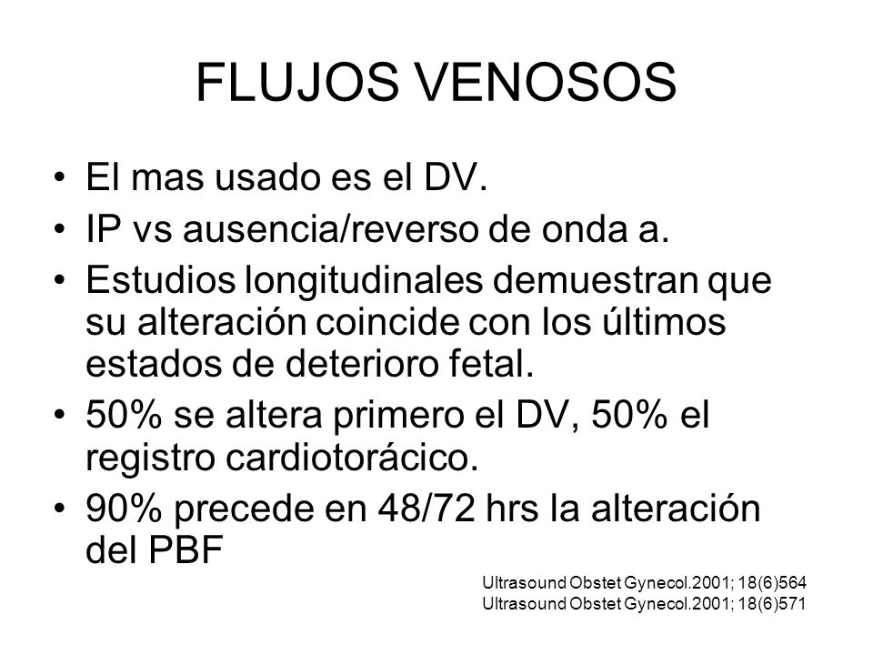 FLUJOS VENOSOS El mas usado es el DV.