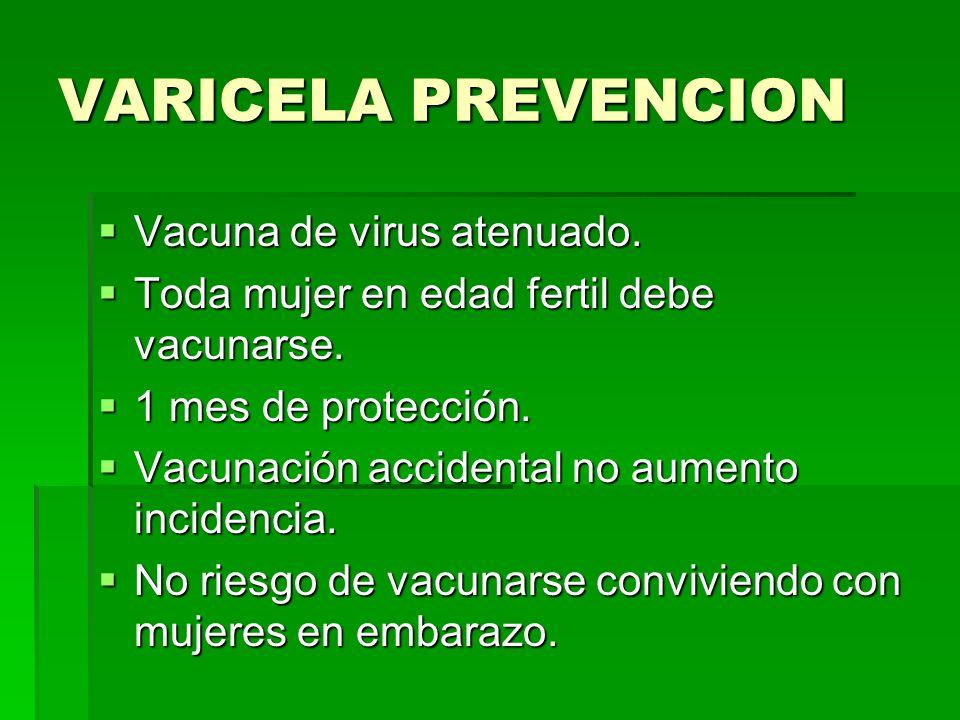 VARICELA PREVENCION Vacuna de virus atenuado.