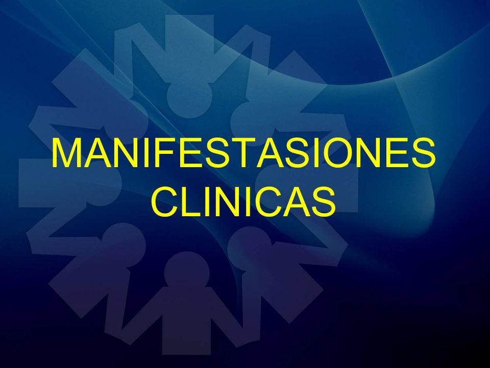 MANIFESTASIONES CLINICAS