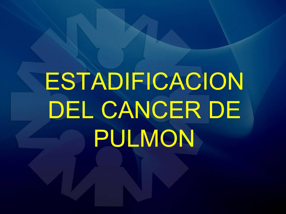 ESTADIFICACION DEL CANCER DE PULMON