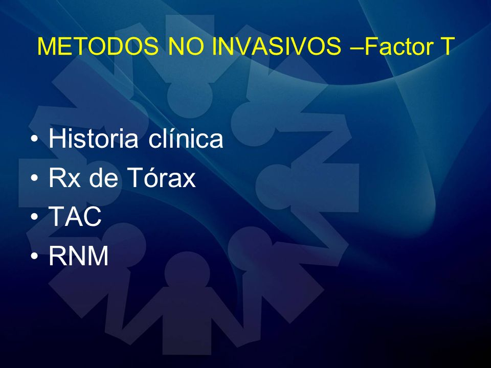 METODOS NO INVASIVOS –Factor T