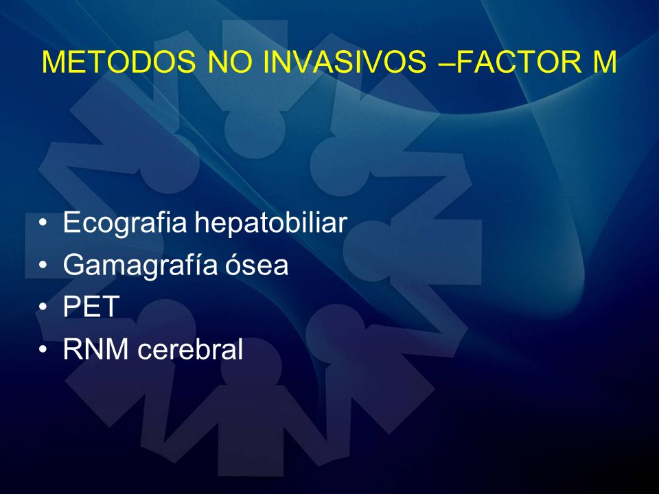 METODOS NO INVASIVOS –FACTOR M
