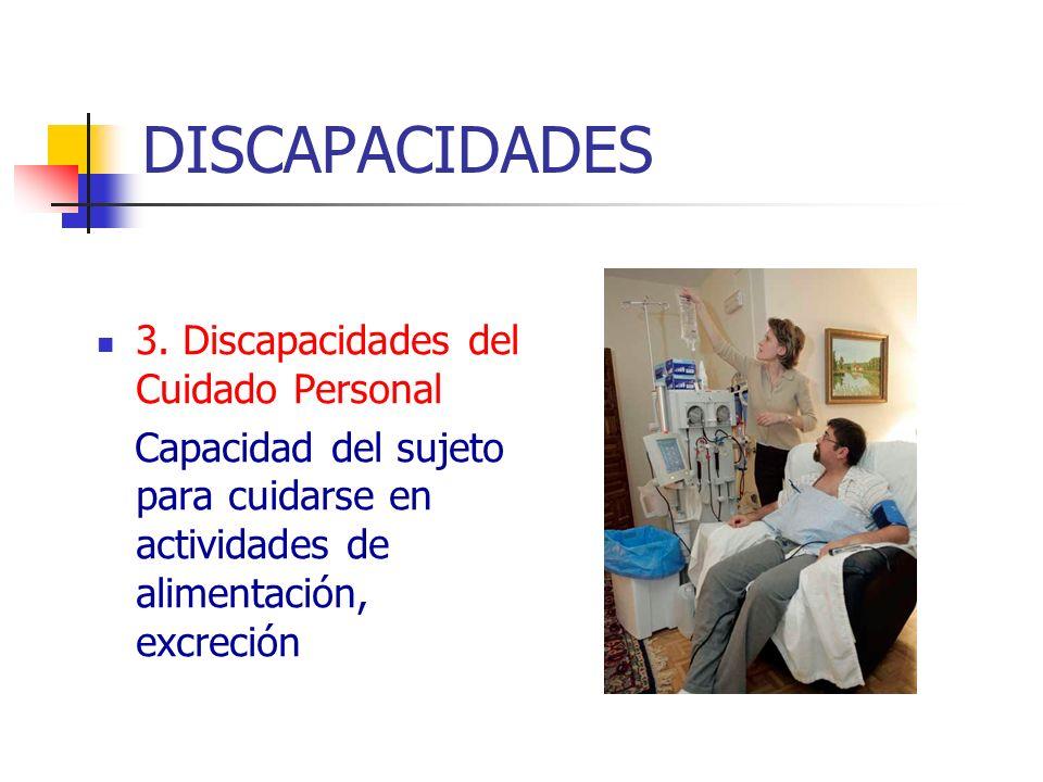 DISCAPACIDADES 3. Discapacidades del Cuidado Personal