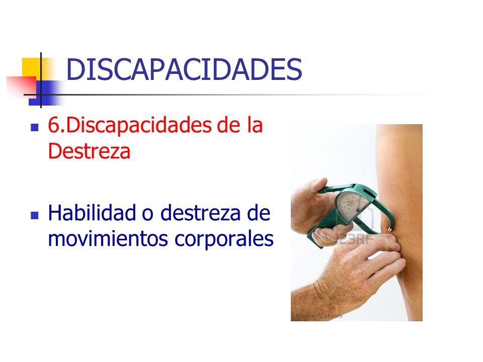 DISCAPACIDADES 6.Discapacidades de la Destreza