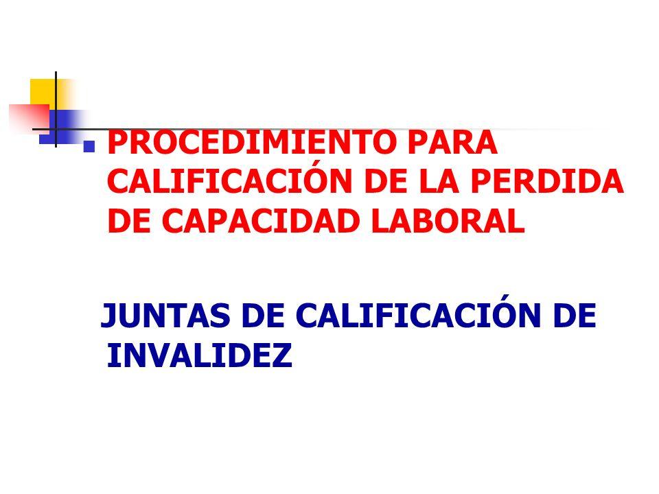PROCEDIMIENTO PARA CALIFICACIÓN DE LA PERDIDA DE CAPACIDAD LABORAL