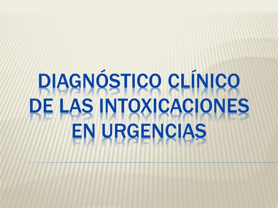 DIAGNÓSTICO CLÍNICO DE LAS INTOXICACIONES EN URGENCIAS
