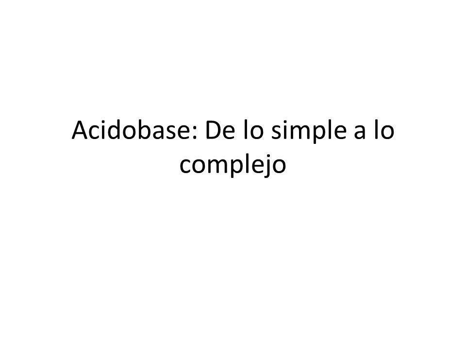 Acidobase: De lo simple a lo complejo