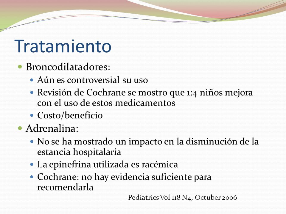 Tratamiento Broncodilatadores: Adrenalina: Aún es controversial su uso
