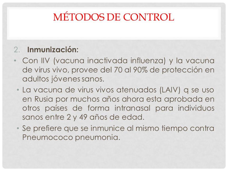 Métodos de control Inmunización: