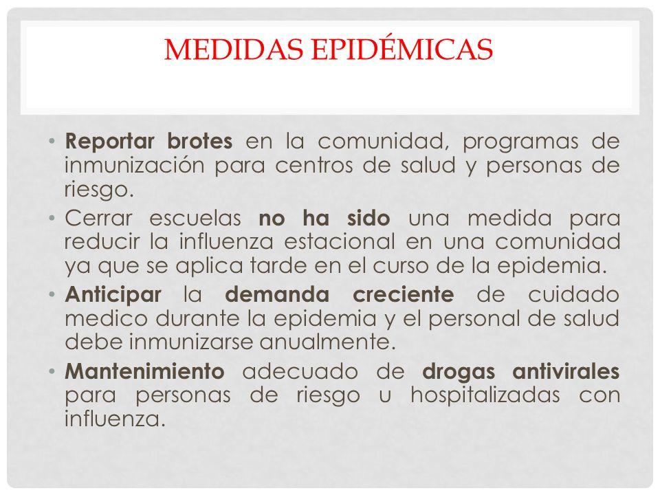 Medidas Epidémicas Reportar brotes en la comunidad, programas de inmunización para centros de salud y personas de riesgo.