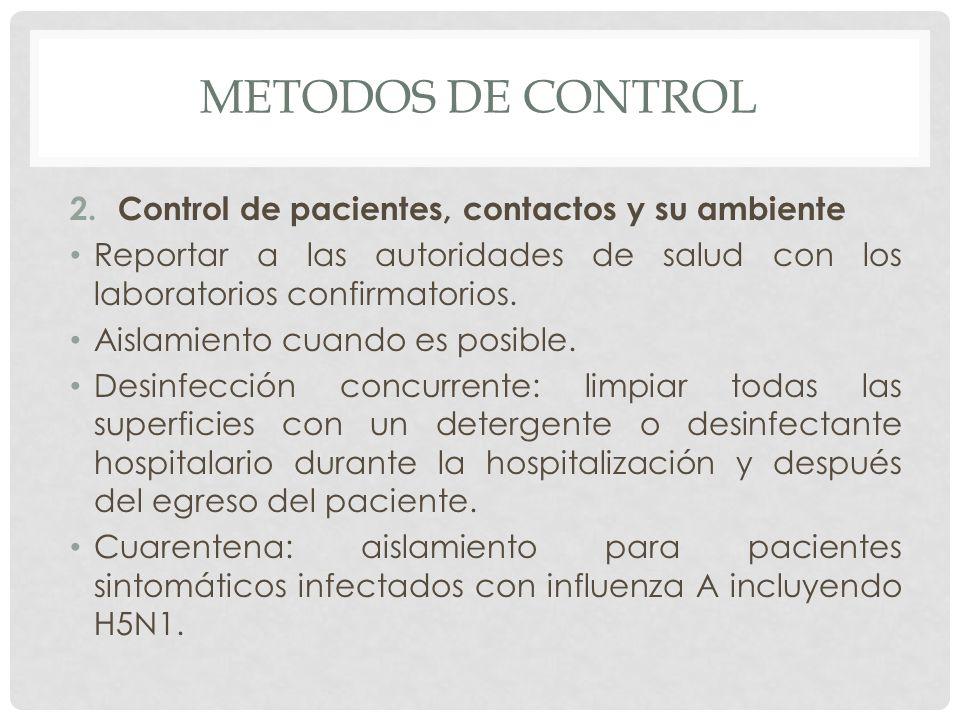 METODOS DE CONTROL Control de pacientes, contactos y su ambiente