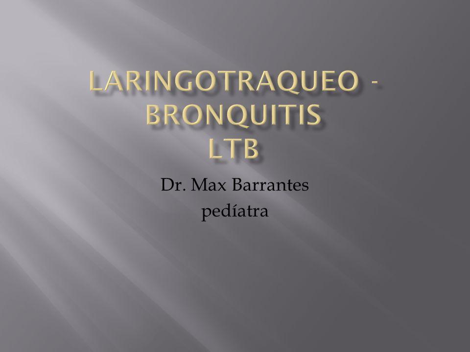 LARINGOTRAQUEO -BRONQUITIS LTB