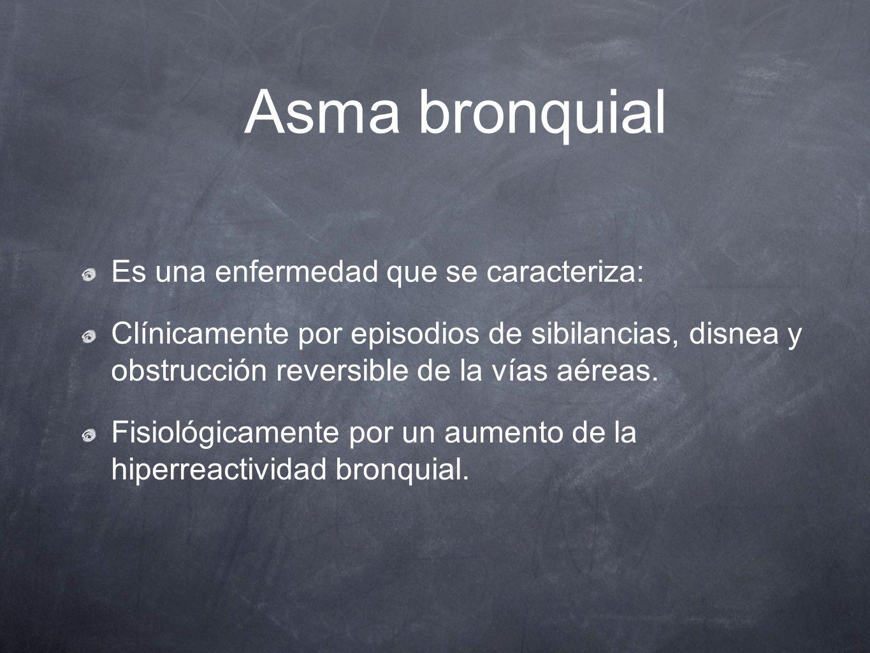 Asma bronquial Es una enfermedad que se caracteriza: