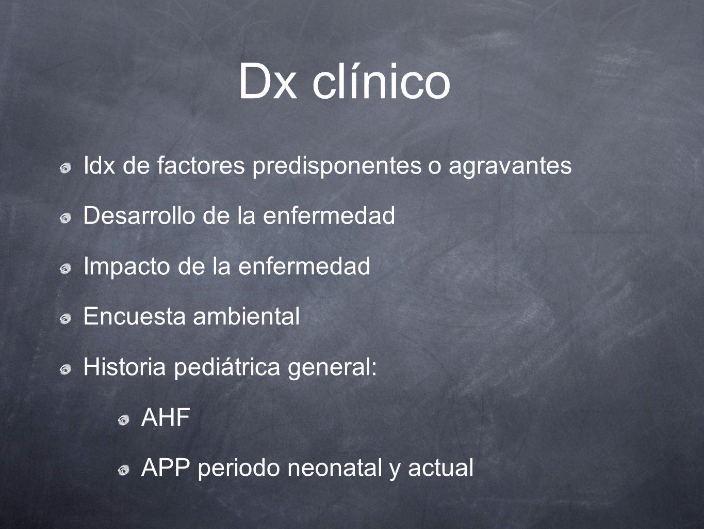 Dx clínico Idx de factores predisponentes o agravantes