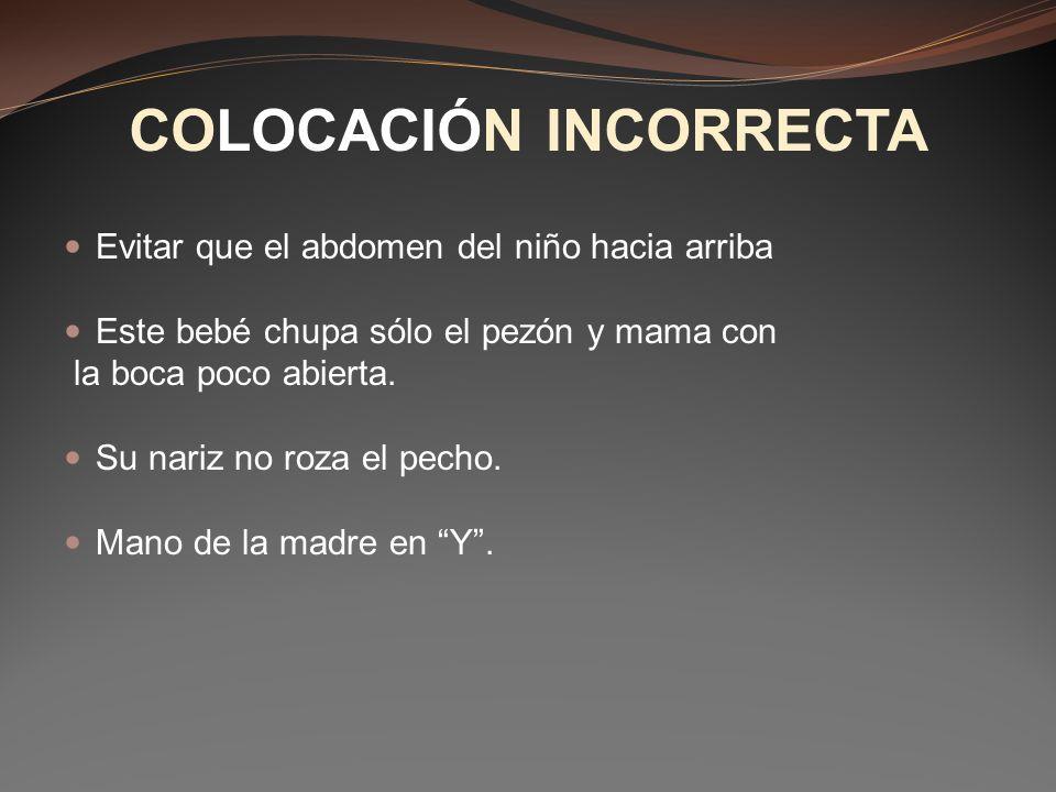 COLOCACIÓN INCORRECTA