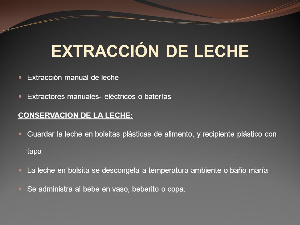 EXTRACCIÓN DE LECHE Extracción manual de leche