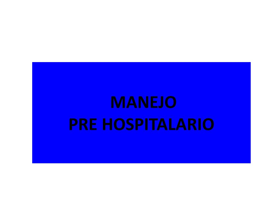 MANEJO PRE HOSPITALARIO