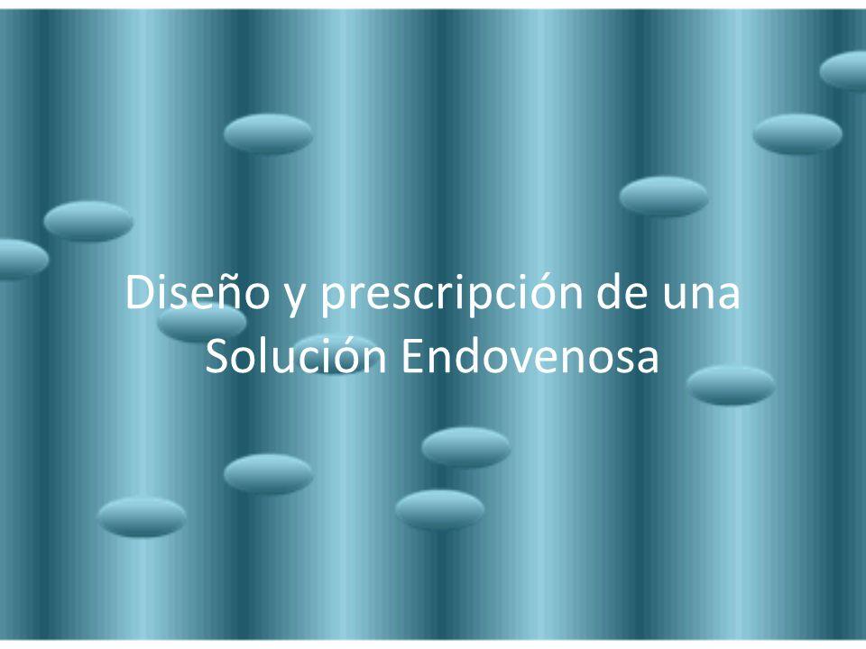 Diseño y prescripción de una Solución Endovenosa