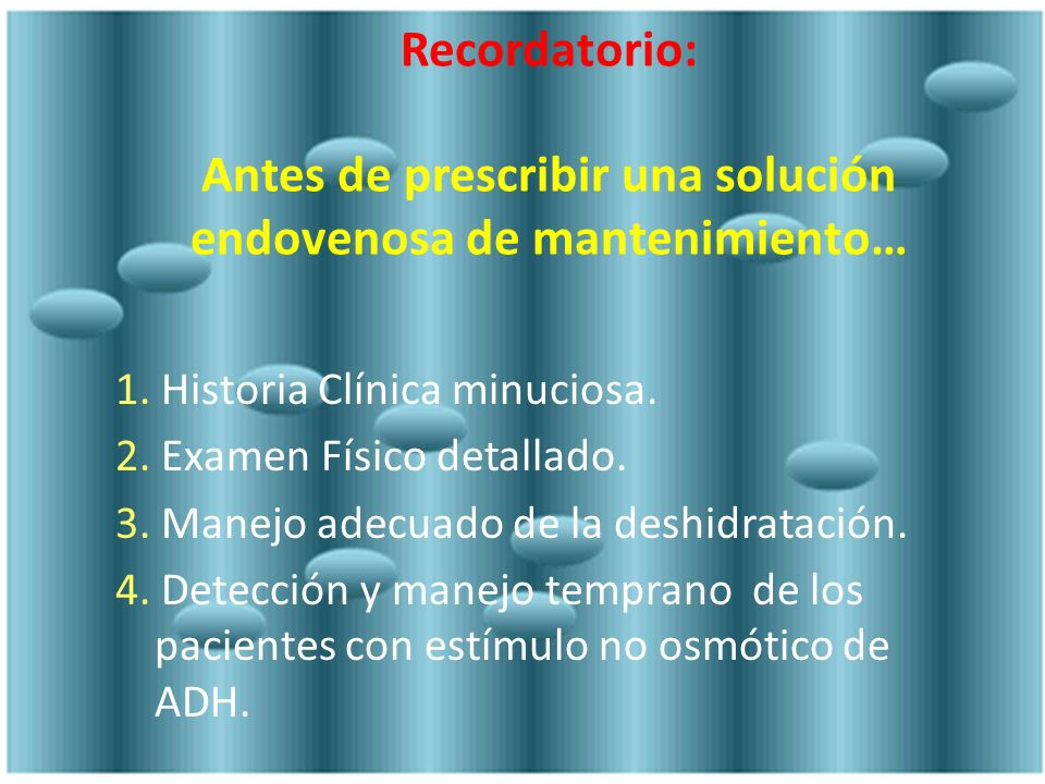 Recordatorio: Antes de prescribir una solución endovenosa de mantenimiento…