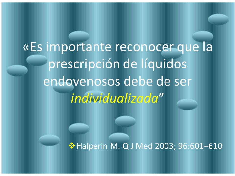 «Es importante reconocer que la prescripción de líquidos endovenosos debe de ser individualizada