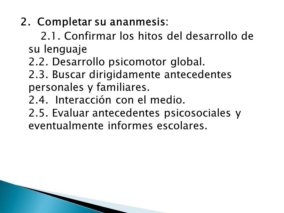 2. Completar su ananmesis: 2. 1