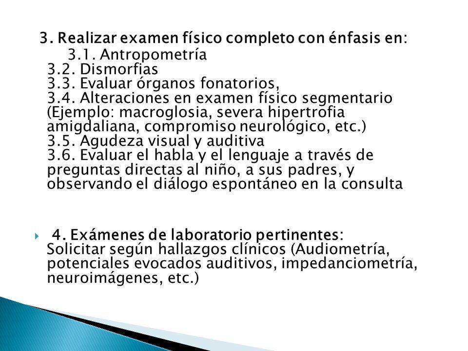3. Realizar examen físico completo con énfasis en: