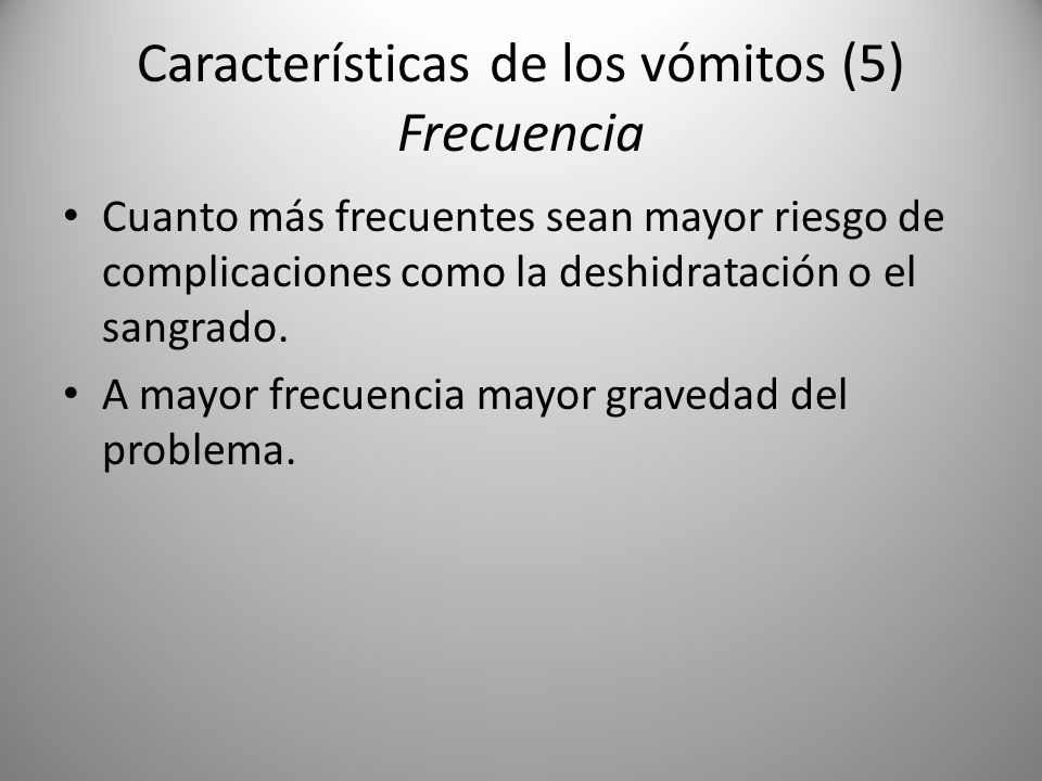 Características de los vómitos (5) Frecuencia