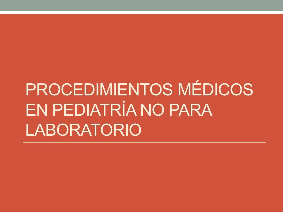 Procedimientos médicos en pediatría no para laboratorio