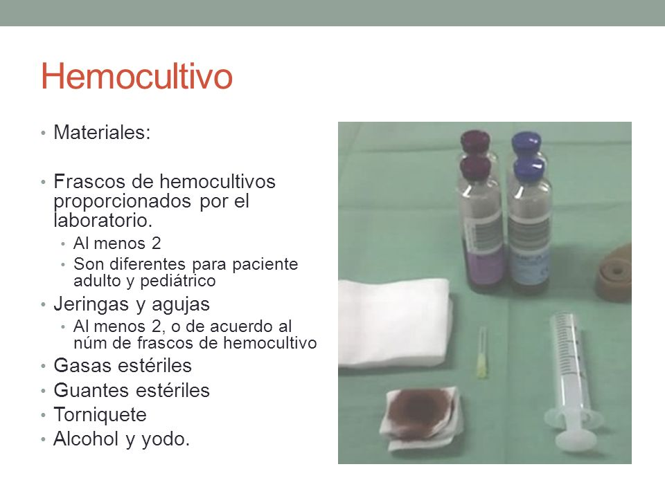 Hemocultivo Materiales: