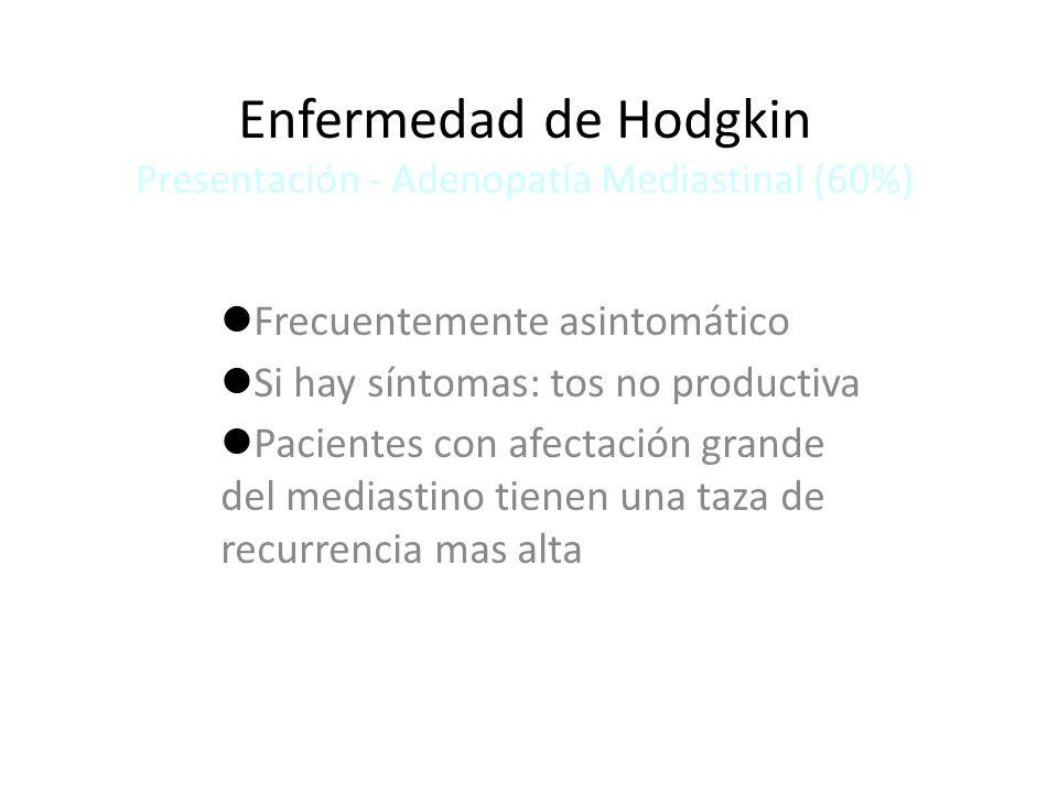 Enfermedad de Hodgkin Presentación - Adenopatía Mediastinal (60%)