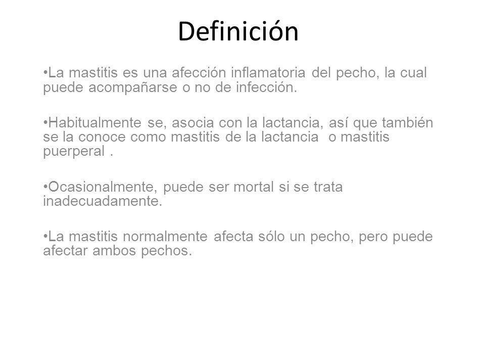 Definición La mastitis es una afección inflamatoria del pecho, la cual puede acompañarse o no de infección.