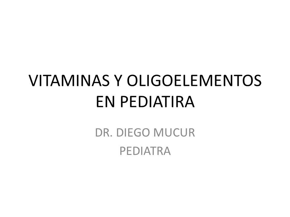 VITAMINAS Y OLIGOELEMENTOS EN PEDIATIRA