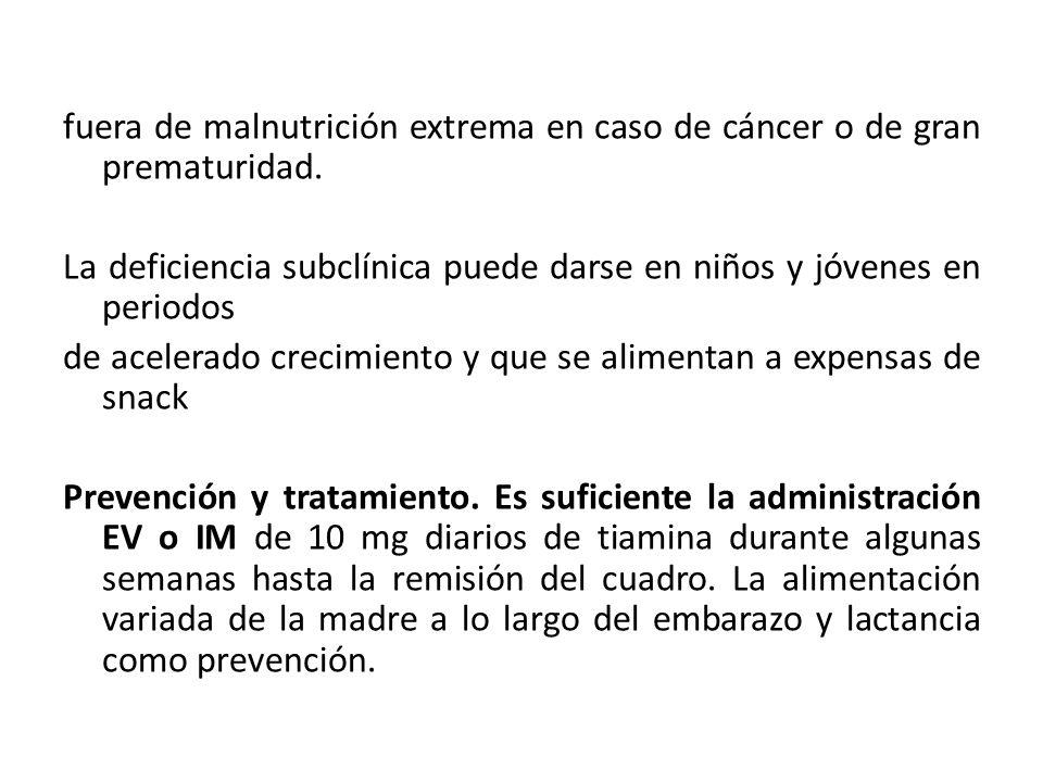 fuera de malnutrición extrema en caso de cáncer o de gran prematuridad.